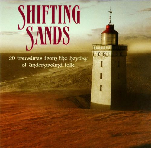 Shifting Sands: 20 Treasures from the Heyday of Underground Folk