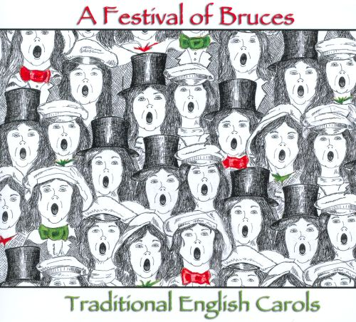 A Festival Of Bruces: Traditional English Carols