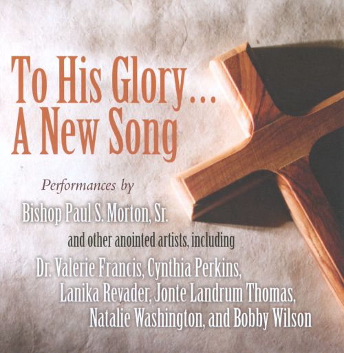 To His Glory... A New Song