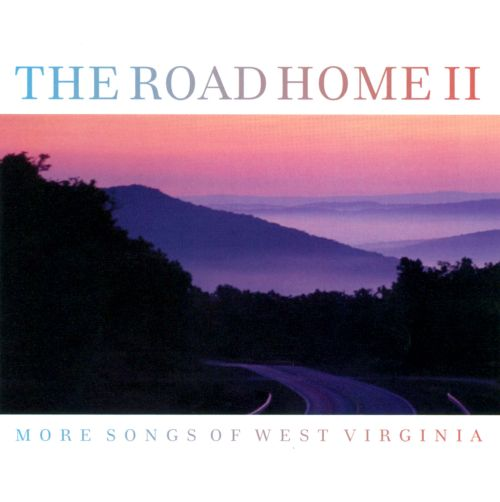 The Road Home, Vol. 2: More Songs of West Virginia