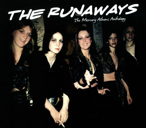 The Runaways: The Mercury Albums Anthology