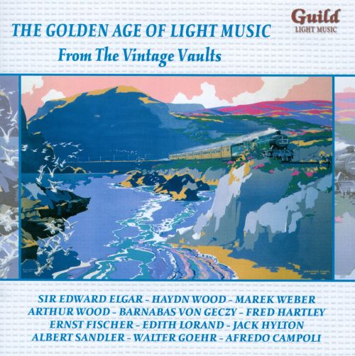The Golden Age of Light Music: From the Vintage Vaults