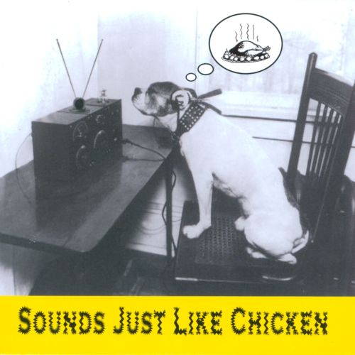 Sounds Just Like Chicken