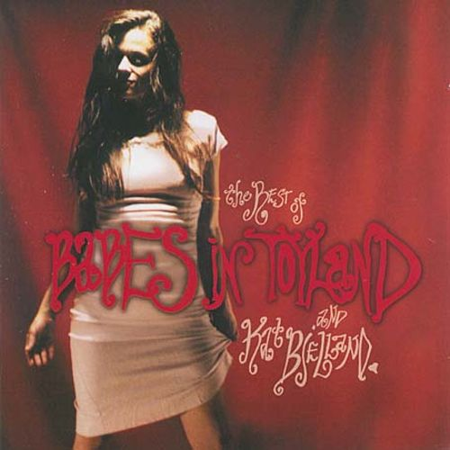 The Best of Babes in Toyland and Kat Bjelland