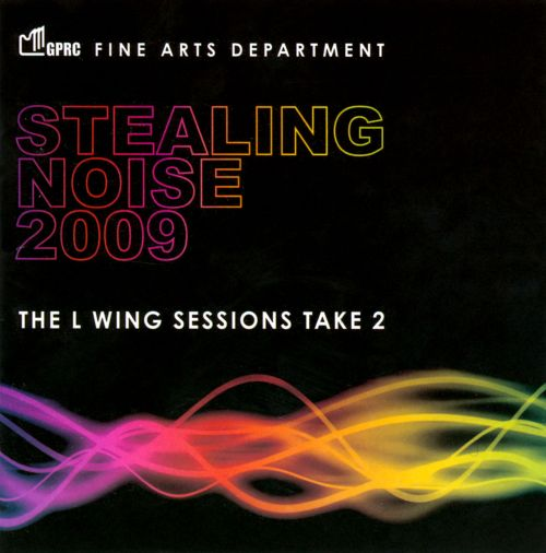 Stealing Noise 2009: The L Wing Sessions Take 2