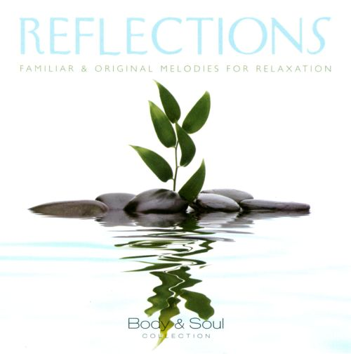 Reflections: Familiar & Original Melodies For Relaxation