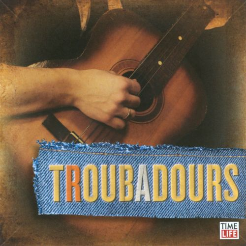 Singers & Songwriters: Troubadours