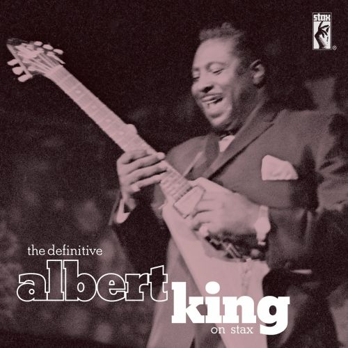 The Definitive Albert King on Stax