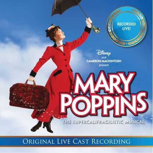 Mary Poppins The Supercalifragilistic Musical [Original Live Cast Recording]