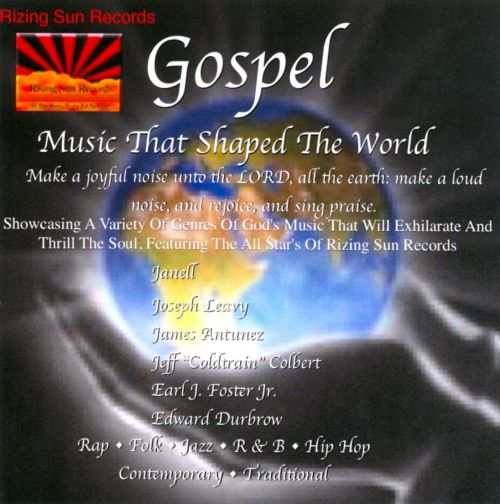 Gospel: The Music That Shaped the World