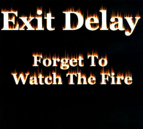 Forget To Watch The Fire