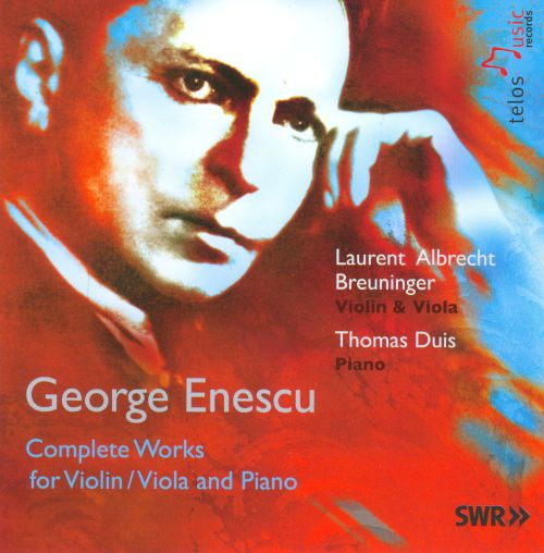 Enescu: Complete Works for Violin/Viola and Piano