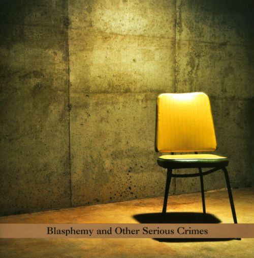 Blasphemy and Other Serious Crimes