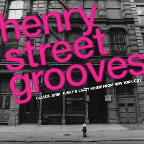 Henry Street Groovers: Classic Deep, Funky & Jazzy House From New York