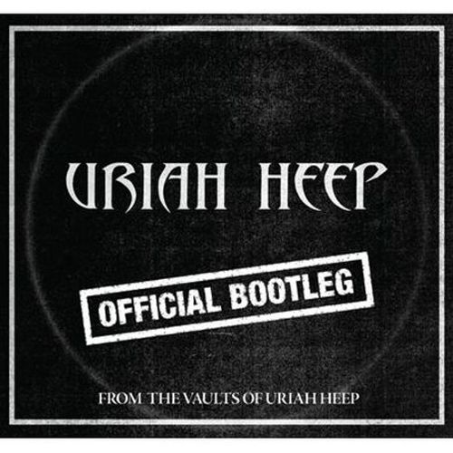 Official Bootleg: From the Vaults of Uriah Heep