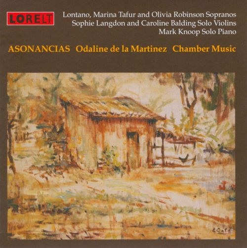 Asonancias: Chamber Works by Odaline de la Martinez