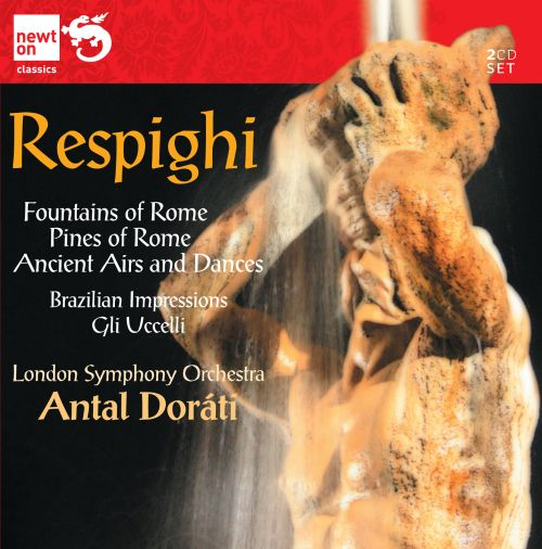 Respighi: Fountains of Rome; Pines of Rome; Ancient Airs and Dances