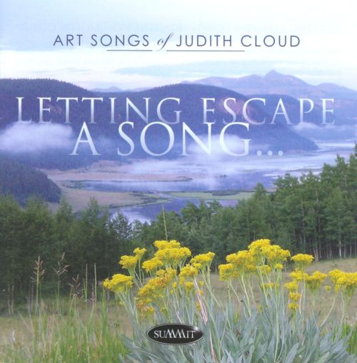 Letting Escape a Song: Art Songs of Judith Cloud