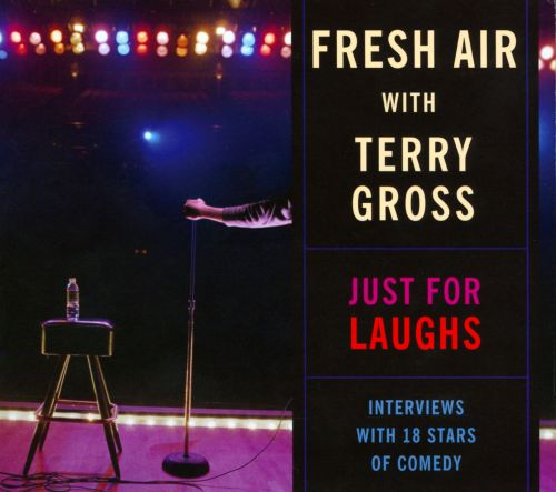 Just For Laughs: Fresh Air With Terry Gross