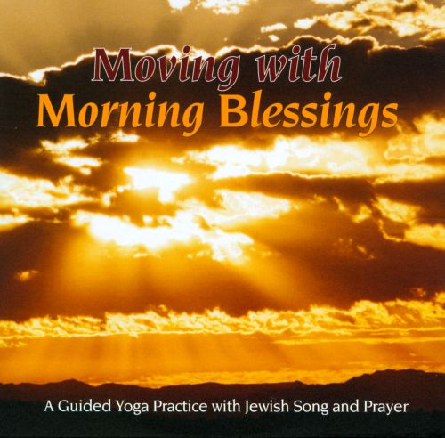 Moving with Morning Blessings