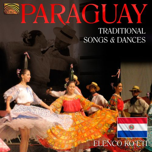 Paraguay: Traditional Songs and Dances