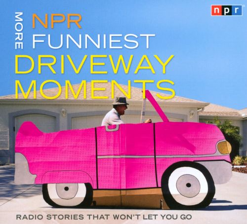 NPR: More Funniest Driveway Moments
