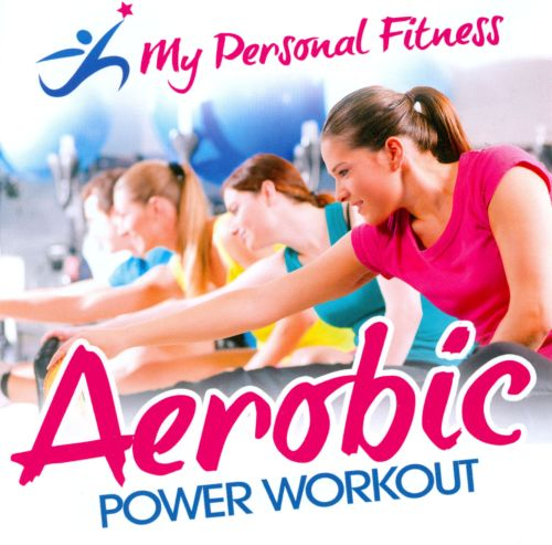 My Personal Fitness Aerobic Power Workout