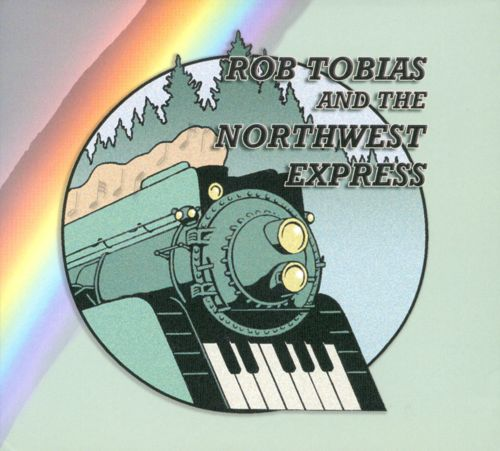 Rob Tobias And The Northwest Express