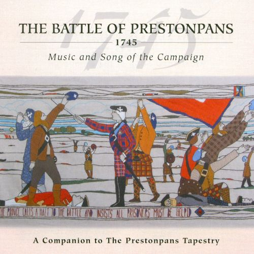 The Battle of Prestonpans 1745: Music and Song of the Campaign