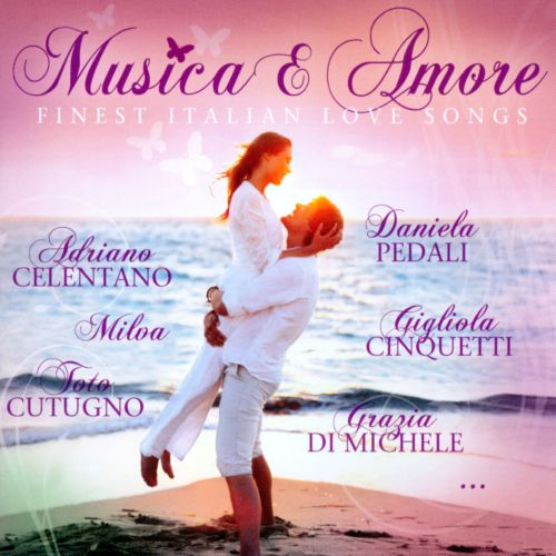 Musica E Amore: Finest Italian Love Songs