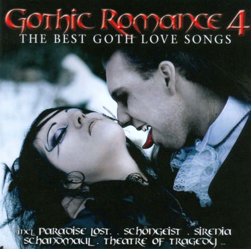 Gothic Romance, Vol. 4: The Best Goth Love Songs