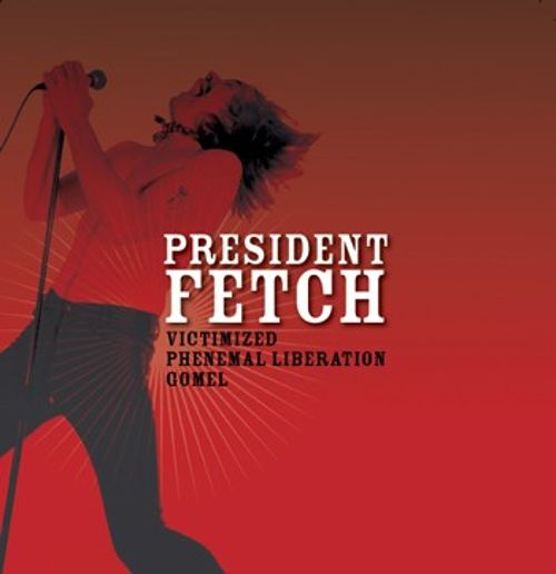 Victimized - President Fetch   Songs, Reviews, Credits