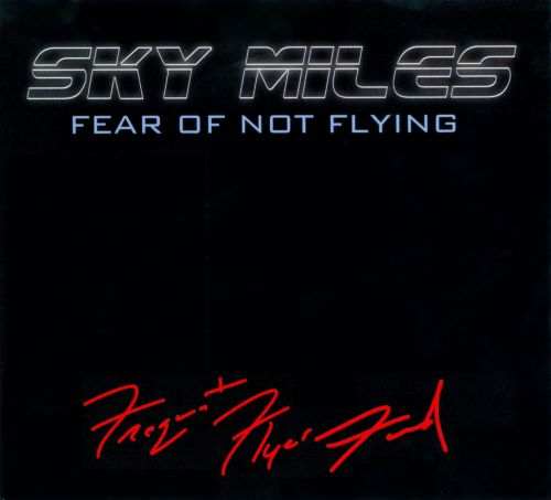 Sky Miles: Fear of Not Flying