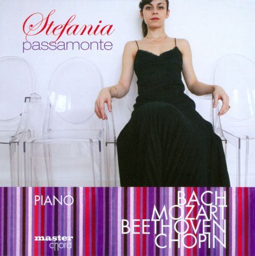 Stefania Passamonte plays Bach, Mozart, Beethoven & Chopin