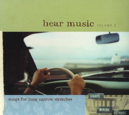 Hear Music, Vol. 2: Songs for Long Narrow Stretches