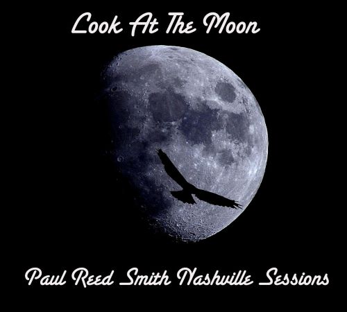Look At The Moon: Paul Reed Smith Nashville Sessions