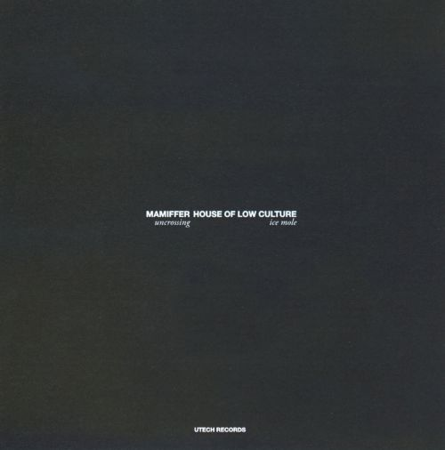 House of Low Culture/Mamiffer [Split CD]