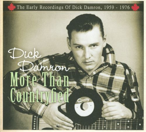 More Than Countryfied: The Early Recordings of Dick Damron, 1959-1976