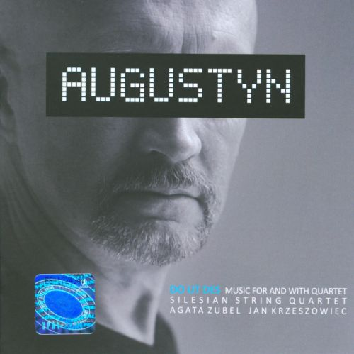 Rafal Augustyn: Music For and With Quartet