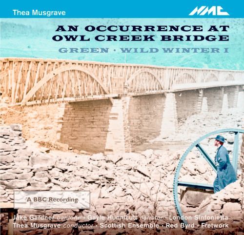 Thea Musgrave: An Occurrence at Owl Creek Bridge