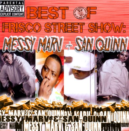 Best of Frisco Street Show: Messy Marv/San Quinn
