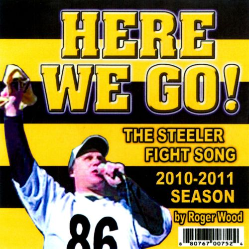 Here We Go: Steelers Fight Song 2010-2011