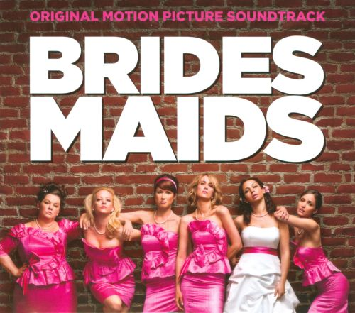 Bridesmaids [Original Motion Picture Soundtrack]