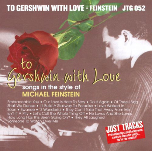To Gershwin With Love: Style of M. Feinstein