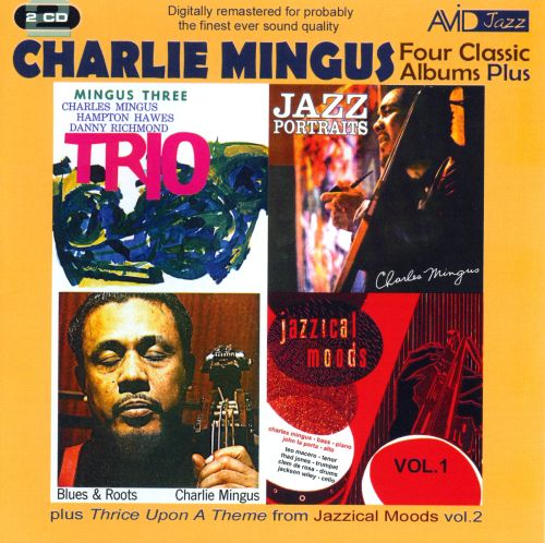 Four Classic Albums: Blues And Roots/Mingus Three: Trio/Jazz Portraits/Jazzical Moods, Vol. 1