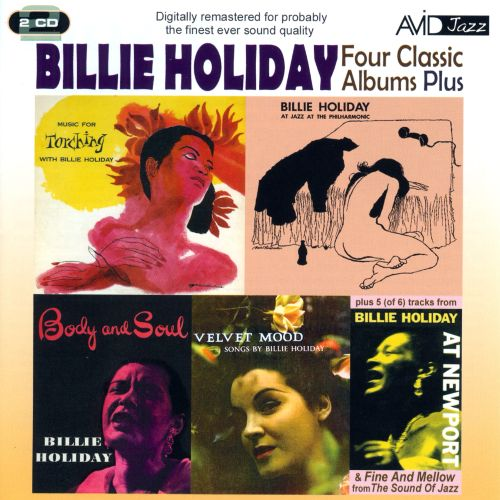 Body And Soul/Billie Holiday At Jazz At The Philharmonic/Music For Torching/Velvet Mood