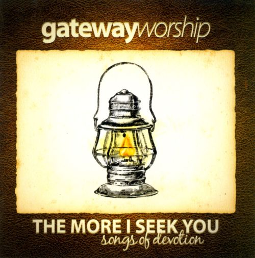 The More I Seek You: Songs of Devotion