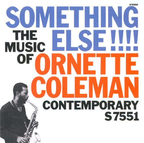 Something Else: The Music of Ornette Coleman