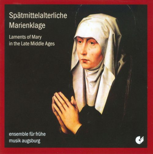 Spätmittelalterliche Marienklage (Laments of Mary in the Late Middle Ages)