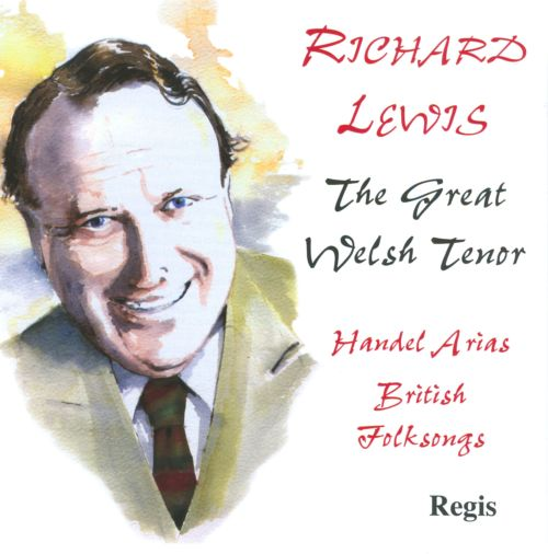 Richard Lewis: The Great Welsh Tenor